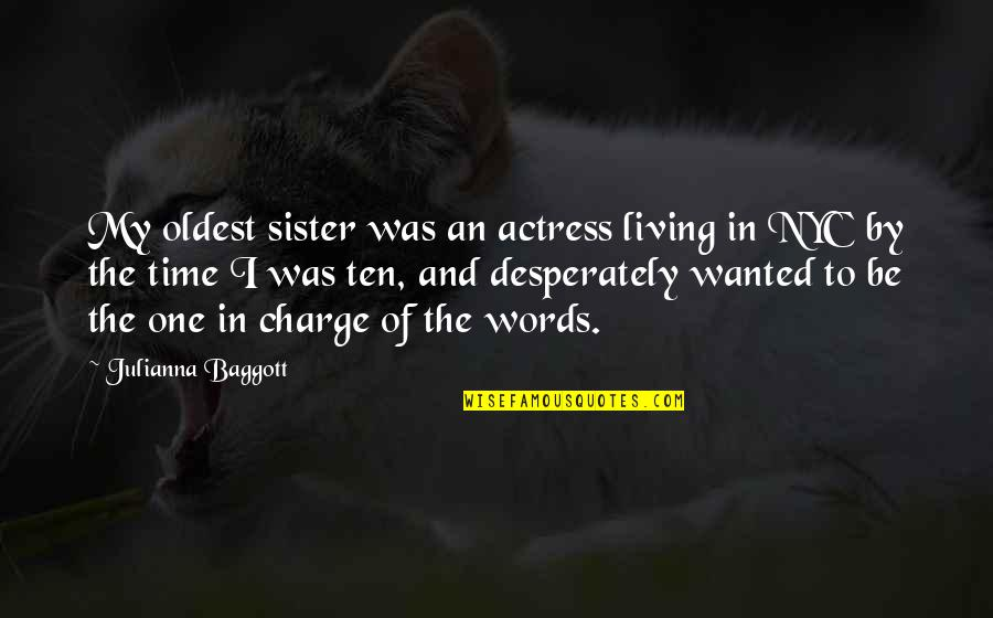 The Oldest Sister Quotes By Julianna Baggott: My oldest sister was an actress living in