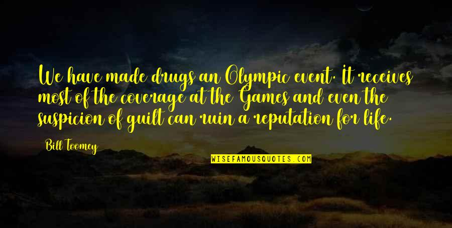 The Olympic Games Quotes By Bill Toomey: We have made drugs an Olympic event. It
