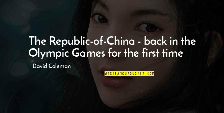 The Olympic Games Quotes By David Coleman: The Republic-of-China - back in the Olympic Games