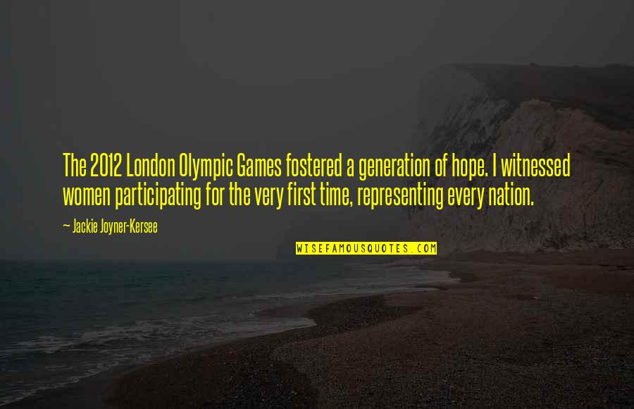 The Olympic Games Quotes By Jackie Joyner-Kersee: The 2012 London Olympic Games fostered a generation