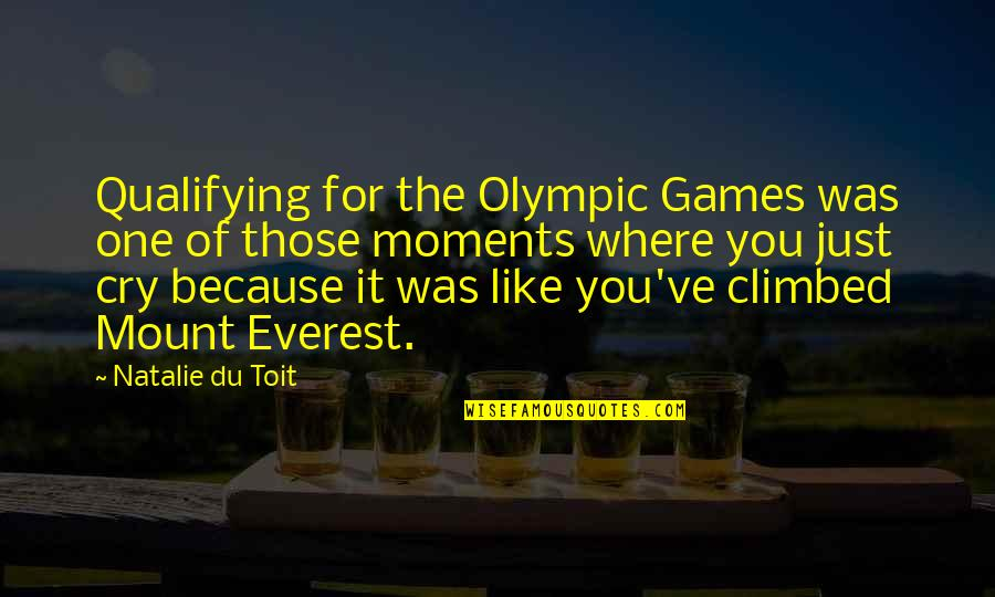 The Olympic Games Quotes By Natalie Du Toit: Qualifying for the Olympic Games was one of