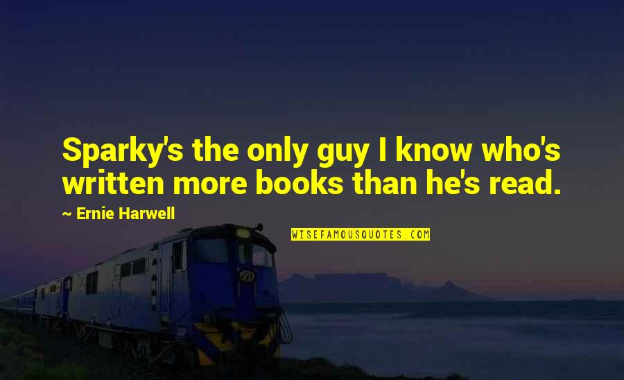 The Only Guy Quotes By Ernie Harwell: Sparky's the only guy I know who's written