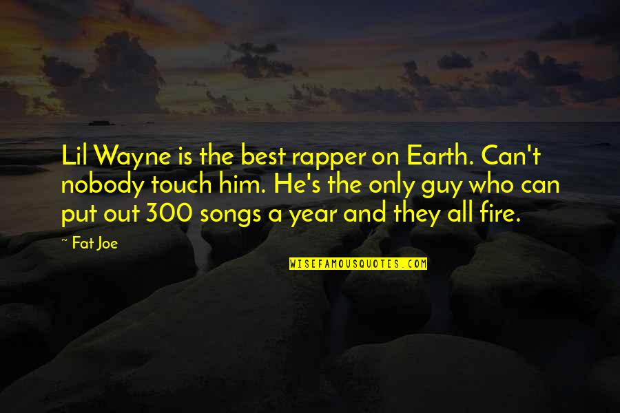 The Only Guy Quotes By Fat Joe: Lil Wayne is the best rapper on Earth.