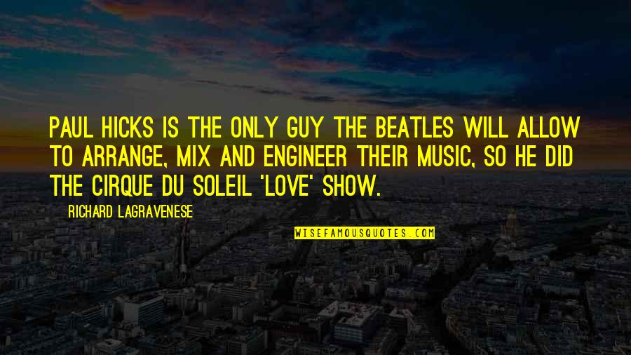 The Only Guy Quotes By Richard LaGravenese: Paul Hicks is the only guy The Beatles