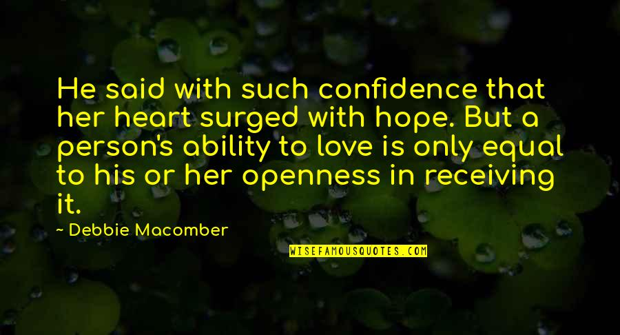 The Only Person I Love Quotes By Debbie Macomber: He said with such confidence that her heart