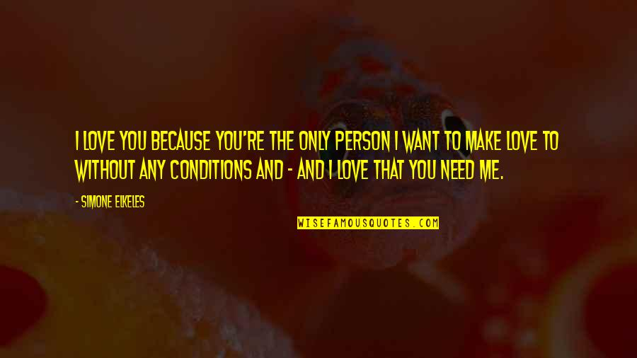 The Only Person I Love Quotes By Simone Elkeles: I love you because you're the only person