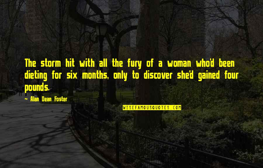 The Only Woman Quotes By Alan Dean Foster: The storm hit with all the fury of