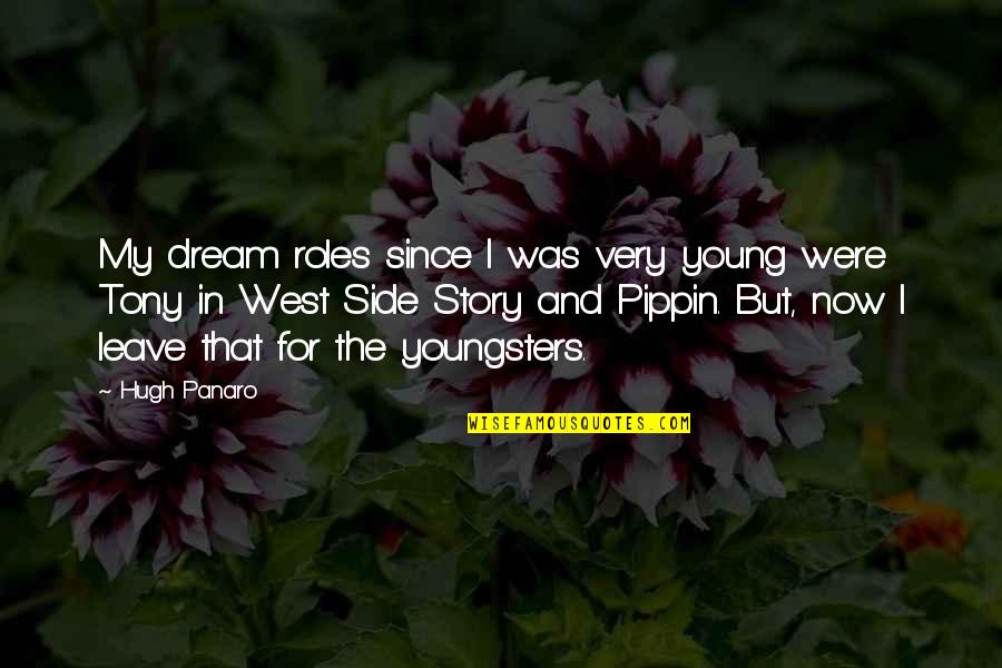 The Other Side Of The Story Quotes By Hugh Panaro: My dream roles since I was very young