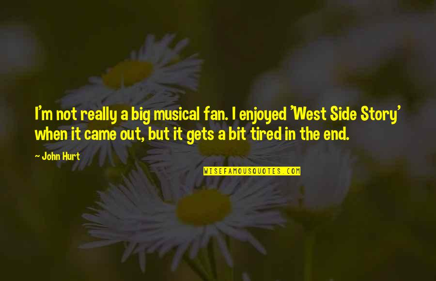 The Other Side Of The Story Quotes By John Hurt: I'm not really a big musical fan. I