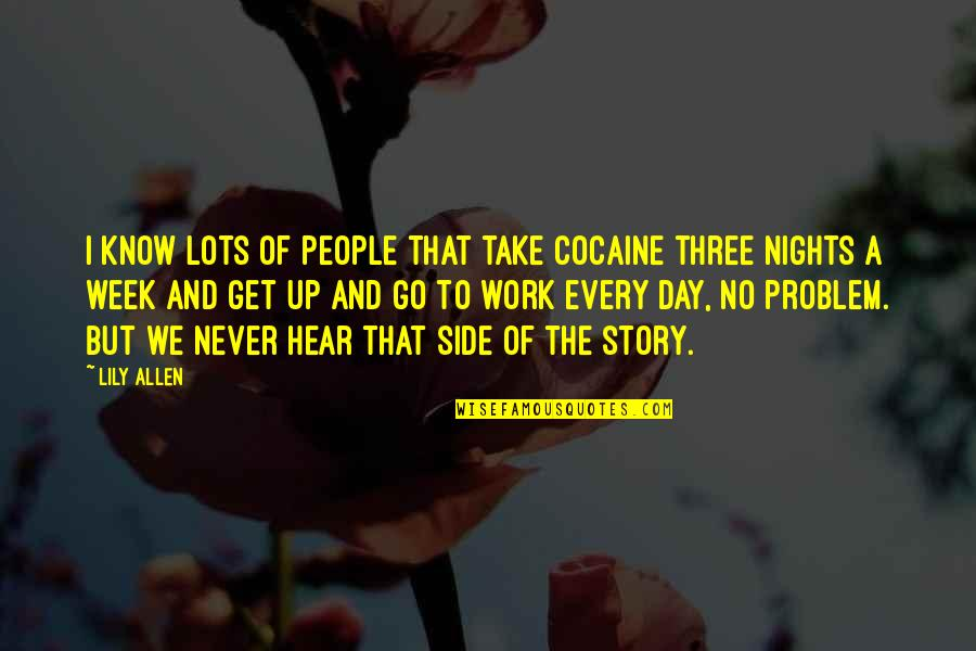 The Other Side Of The Story Quotes By Lily Allen: I know lots of people that take cocaine