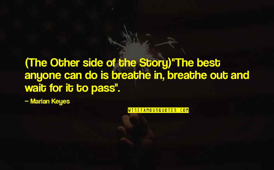 """The Other Side Of The Story Quotes By Marian Keyes: (The Other side of the Story)""""The best anyone"""