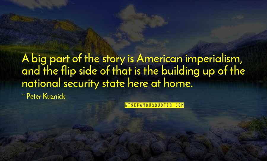 The Other Side Of The Story Quotes By Peter Kuznick: A big part of the story is American