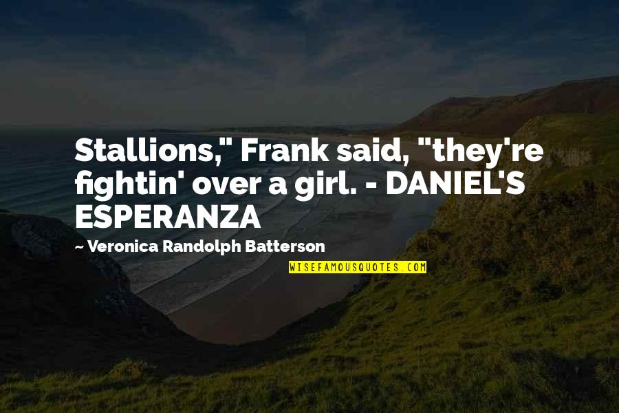 """The P-51 Mustang Quotes By Veronica Randolph Batterson: Stallions,"""" Frank said, """"they're fightin' over a girl."""