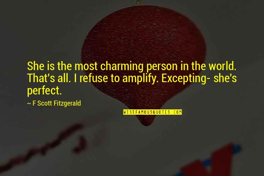 The Perfect Person Quotes By F Scott Fitzgerald: She is the most charming person in the