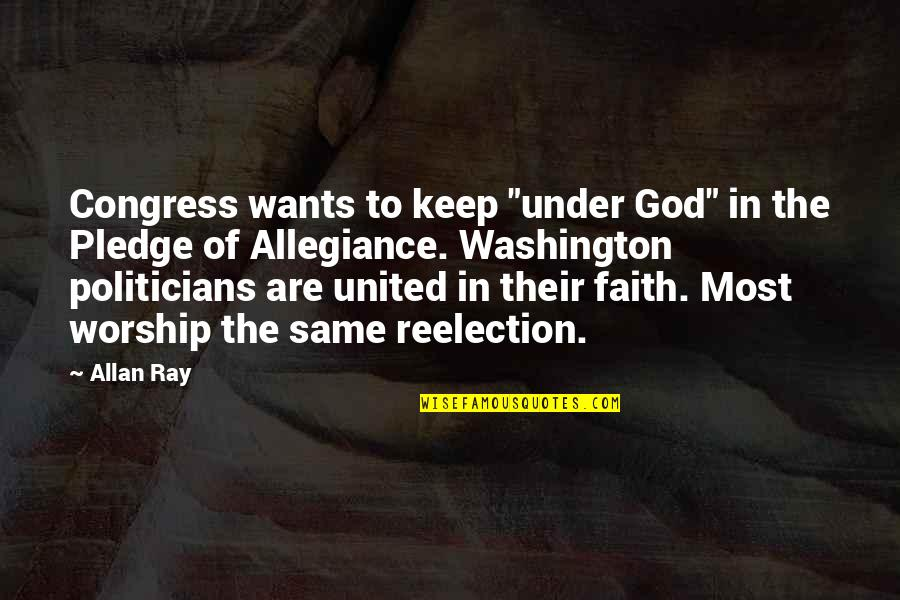 """The Pledge Of Allegiance Quotes By Allan Ray: Congress wants to keep """"under God"""" in the"""