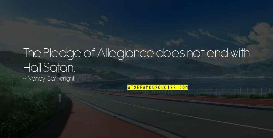 The Pledge Of Allegiance Quotes By Nancy Cartwright: The Pledge of Allegiance does not end with
