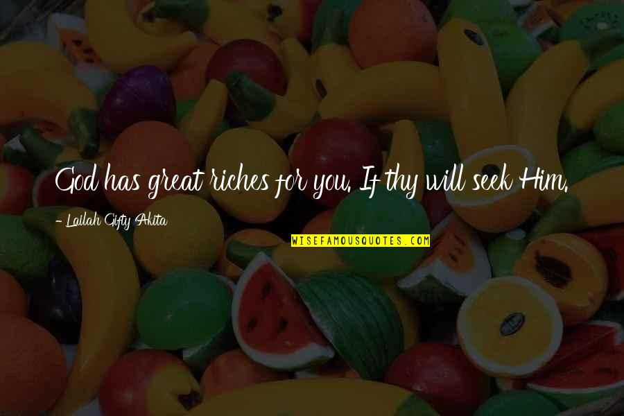 The Poor And Needy Quotes By Lailah Gifty Akita: God has great riches for you. If thy