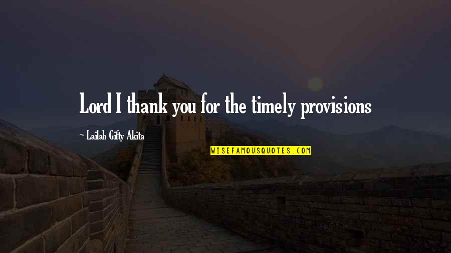 The Poor And Needy Quotes By Lailah Gifty Akita: Lord I thank you for the timely provisions