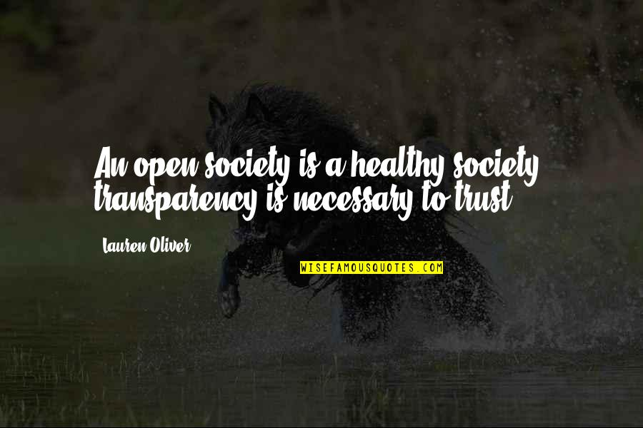 The Possibility Of Evil Short Story Quotes By Lauren Oliver: An open society is a healthy society; transparency