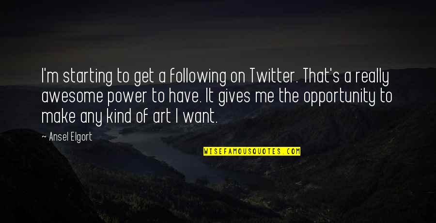 The Power Of Art Quotes By Ansel Elgort: I'm starting to get a following on Twitter.