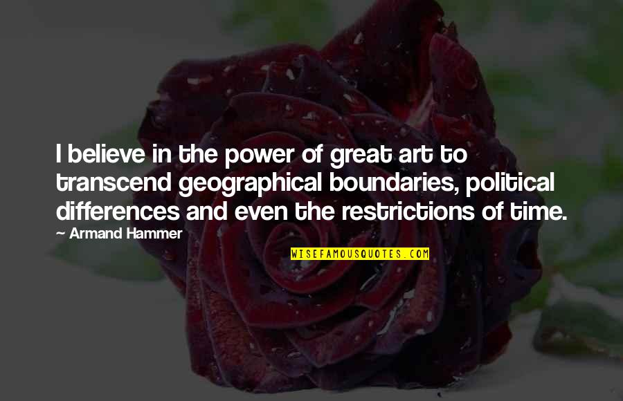 The Power Of Art Quotes By Armand Hammer: I believe in the power of great art