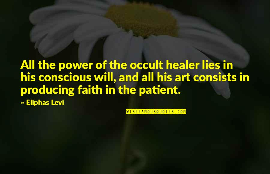 The Power Of Art Quotes By Eliphas Levi: All the power of the occult healer lies