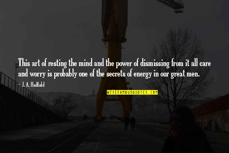 The Power Of Art Quotes By J. A. Hadfield: This art of resting the mind and the