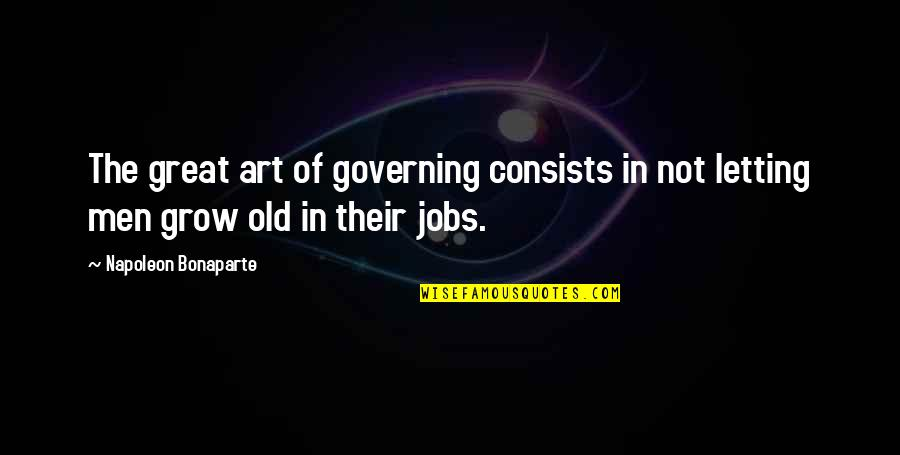 The Power Of Art Quotes By Napoleon Bonaparte: The great art of governing consists in not