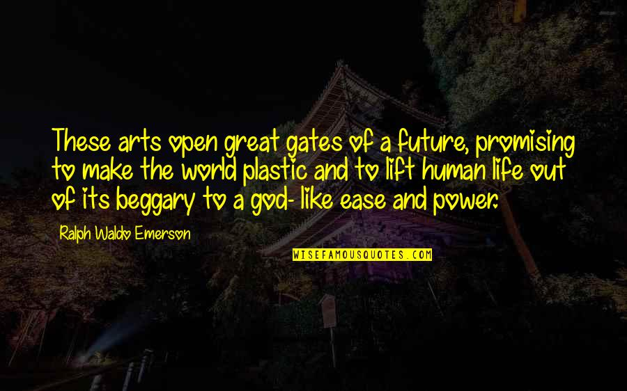 The Power Of Art Quotes By Ralph Waldo Emerson: These arts open great gates of a future,