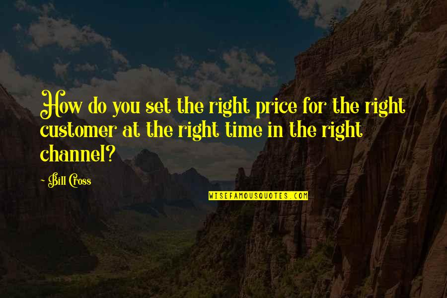 The Price Is Right Quotes By Bill Cross: How do you set the right price for