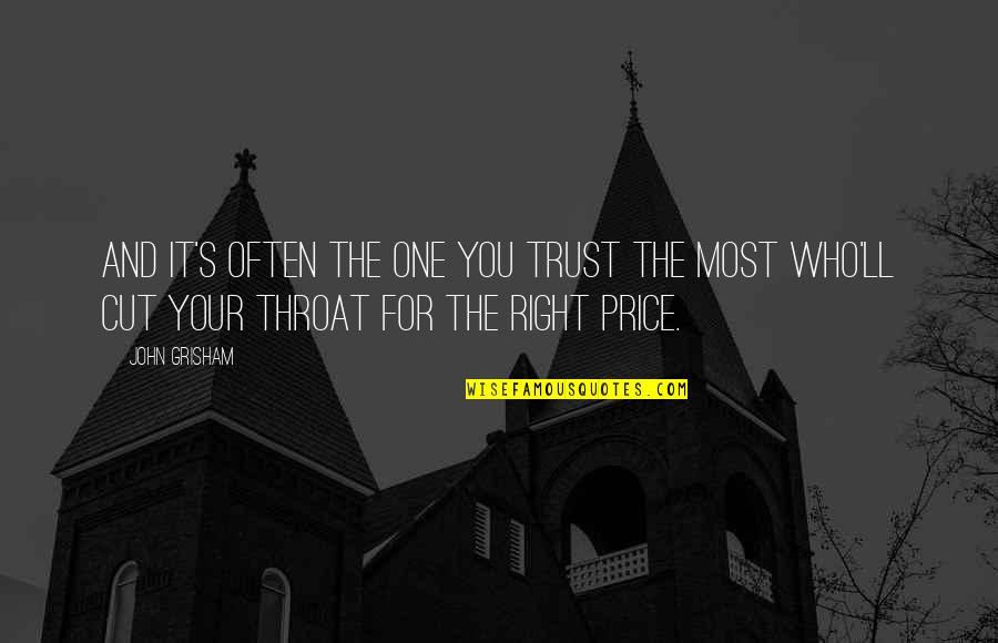 The Price Is Right Quotes By John Grisham: And it's often the one you trust the