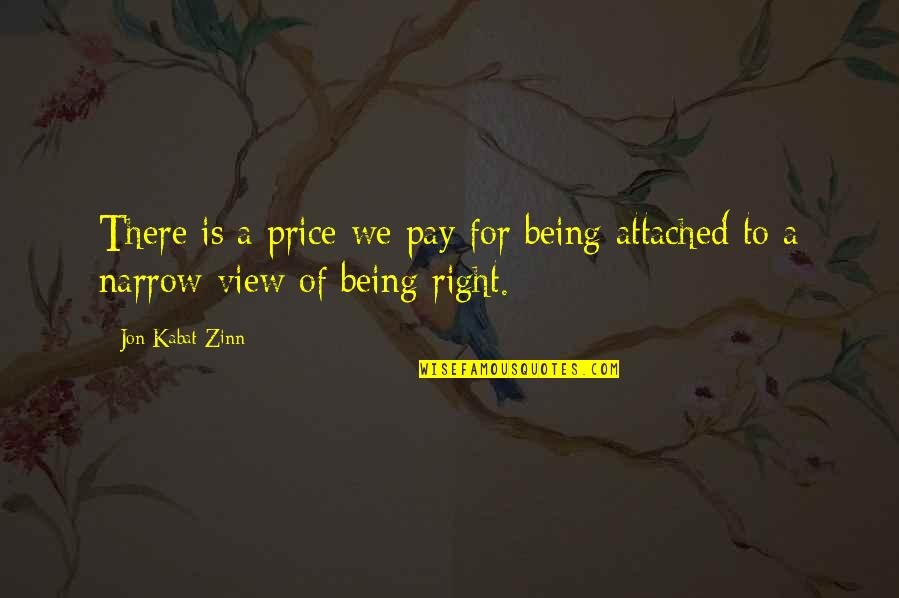 The Price Is Right Quotes By Jon Kabat-Zinn: There is a price we pay for being