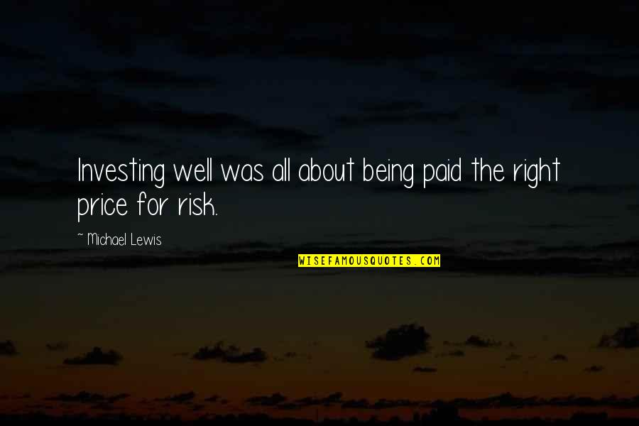 The Price Is Right Quotes By Michael Lewis: Investing well was all about being paid the