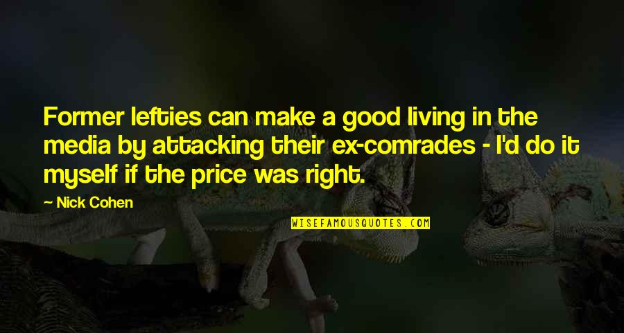 The Price Is Right Quotes By Nick Cohen: Former lefties can make a good living in