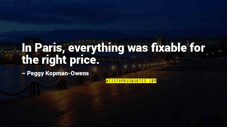 The Price Is Right Quotes By Peggy Kopman-Owens: In Paris, everything was fixable for the right