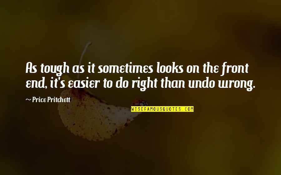 The Price Is Right Quotes By Price Pritchett: As tough as it sometimes looks on the