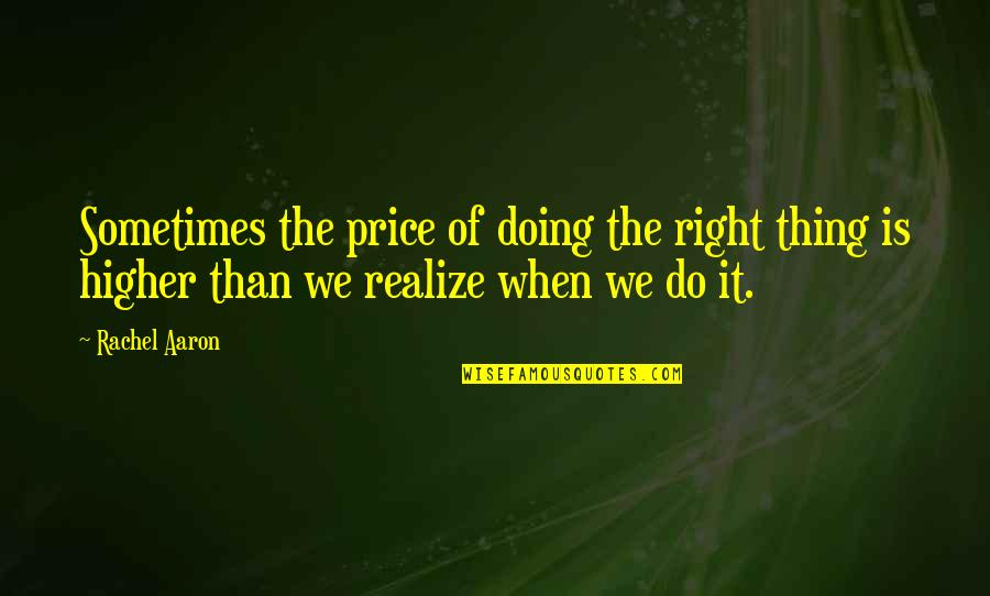 The Price Is Right Quotes By Rachel Aaron: Sometimes the price of doing the right thing