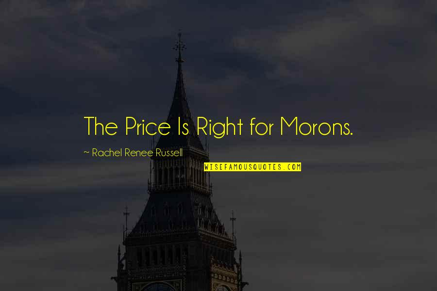 The Price Is Right Quotes By Rachel Renee Russell: The Price Is Right for Morons.