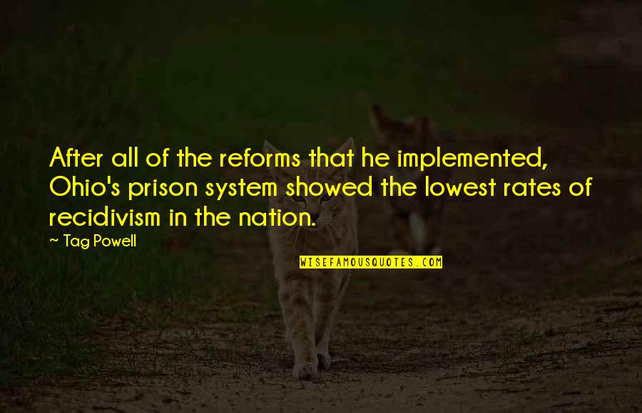 The Prison System Quotes By Tag Powell: After all of the reforms that he implemented,