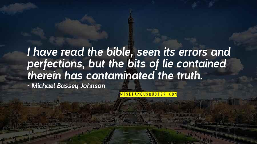 The Prophetic Quotes By Michael Bassey Johnson: I have read the bible, seen its errors