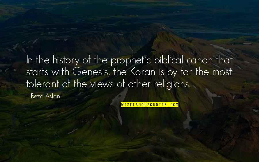 The Prophetic Quotes By Reza Aslan: In the history of the prophetic biblical canon