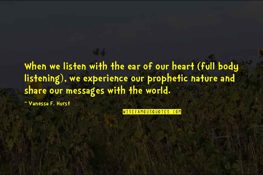 The Prophetic Quotes By Vanessa F. Hurst: When we listen with the ear of our