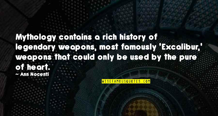 The Pure Of Heart Quotes By Ann Nocenti: Mythology contains a rich history of legendary weapons,