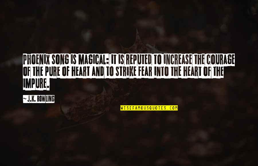 The Pure Of Heart Quotes By J.K. Rowling: Phoenix song is magical: it is reputed to