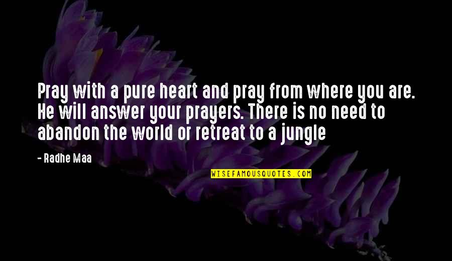 The Pure Of Heart Quotes By Radhe Maa: Pray with a pure heart and pray from