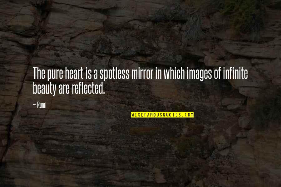 The Pure Of Heart Quotes By Rumi: The pure heart is a spotless mirror in