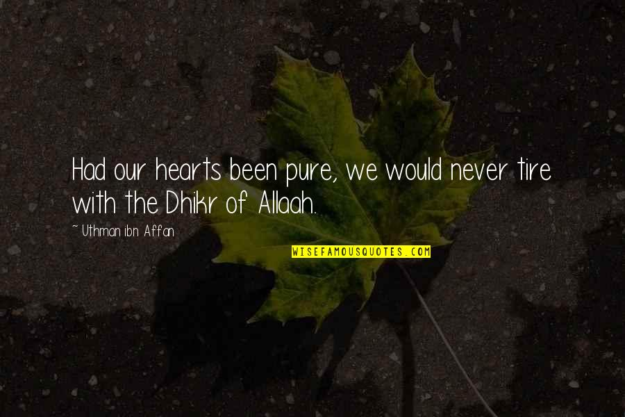 The Pure Of Heart Quotes By Uthman Ibn Affan: Had our hearts been pure, we would never