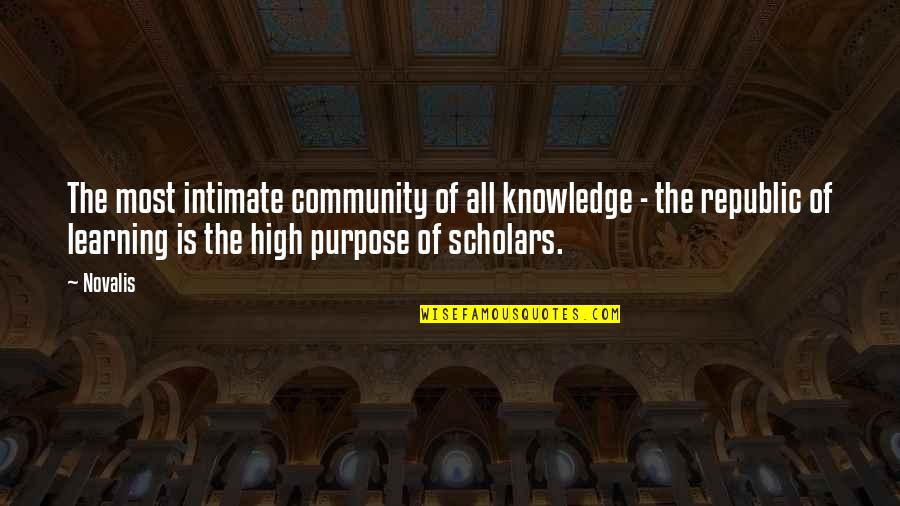The Purpose Of Knowledge Quotes By Novalis: The most intimate community of all knowledge -