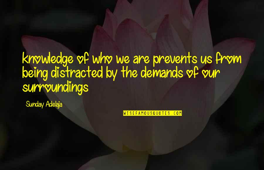 The Purpose Of Knowledge Quotes By Sunday Adelaja: knowledge of who we are prevents us from