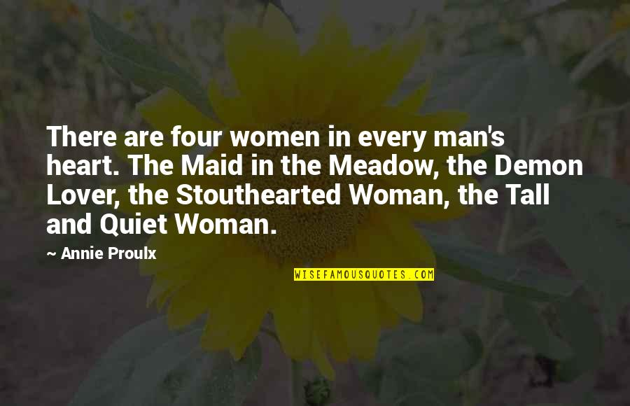 The Quiet Man Quotes By Annie Proulx: There are four women in every man's heart.